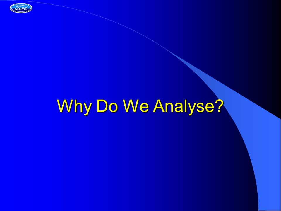 Why Do We Analyse