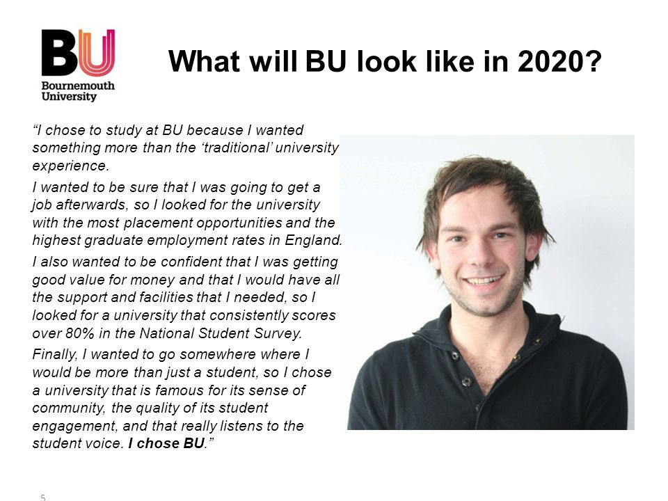 """""""I chose to study at BU because I wanted something more than the 'traditional' university experience. I wanted to be sure that I was going to get a jo"""