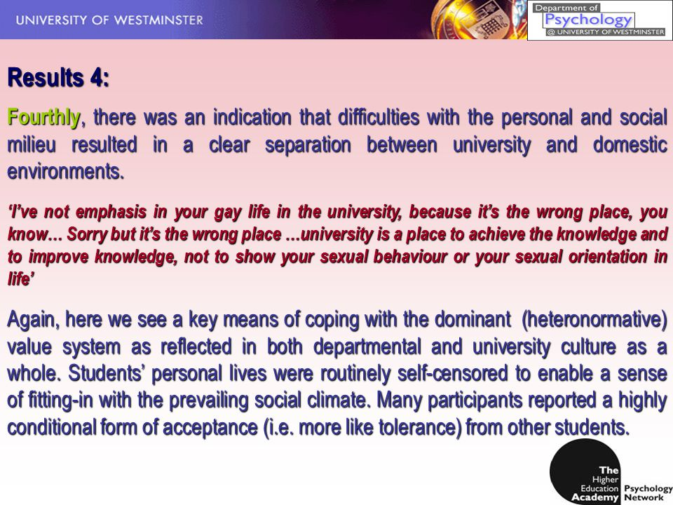 Results 4: Fourthly, there was an indication that difficulties with the personal and social milieu resulted in a clear separation between university and domestic environments.