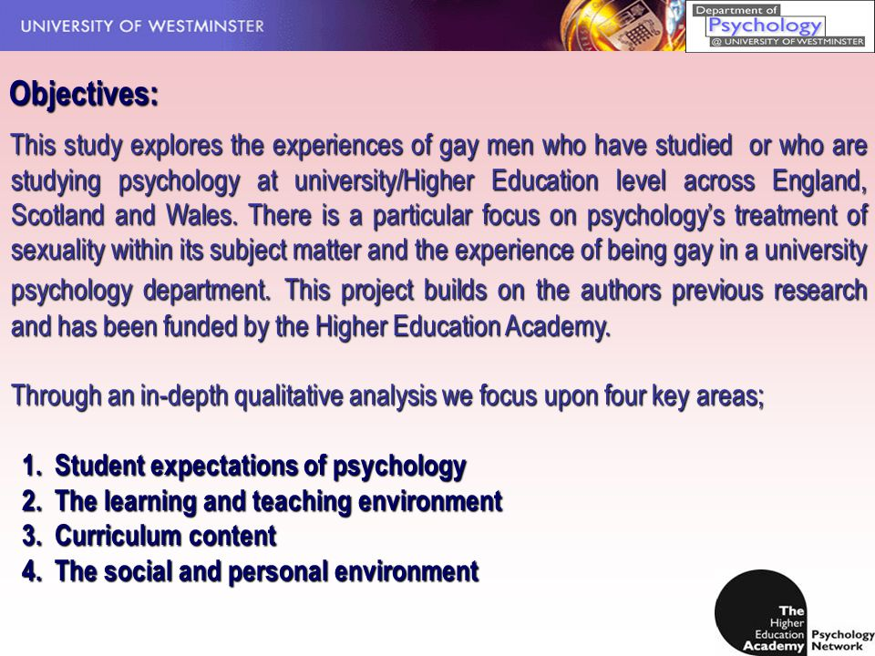 This study explores the experiences of gay men who have studied or who are studying psychology at university/Higher Education level across England, Scotland and Wales.
