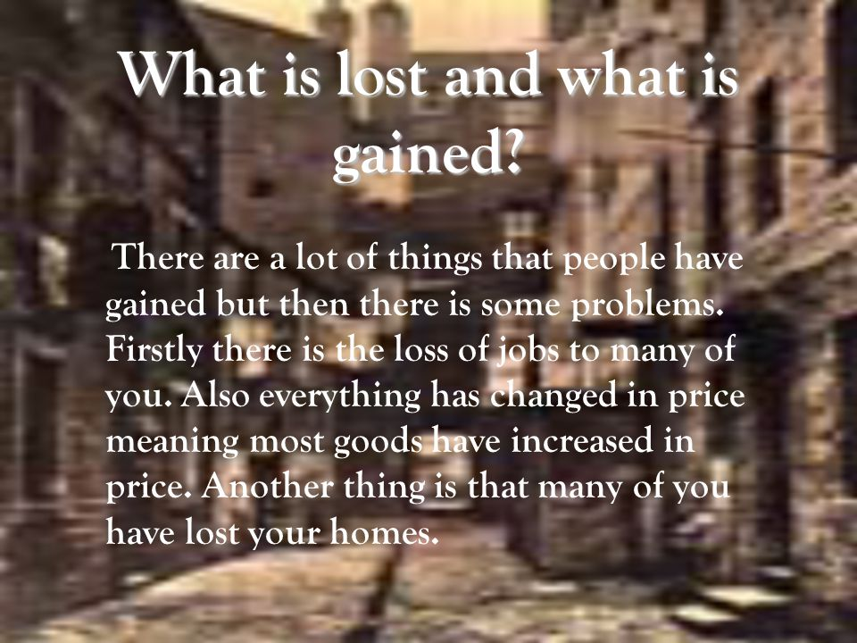 What is lost and what is gained.
