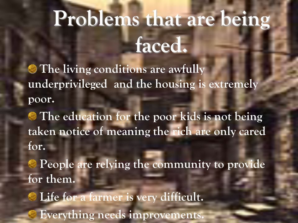 Problems that are being faced.