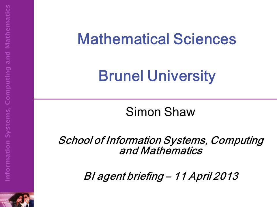 Follow Us To Stay Informed… @BrunelMaths twitter.com/BrunelMaths