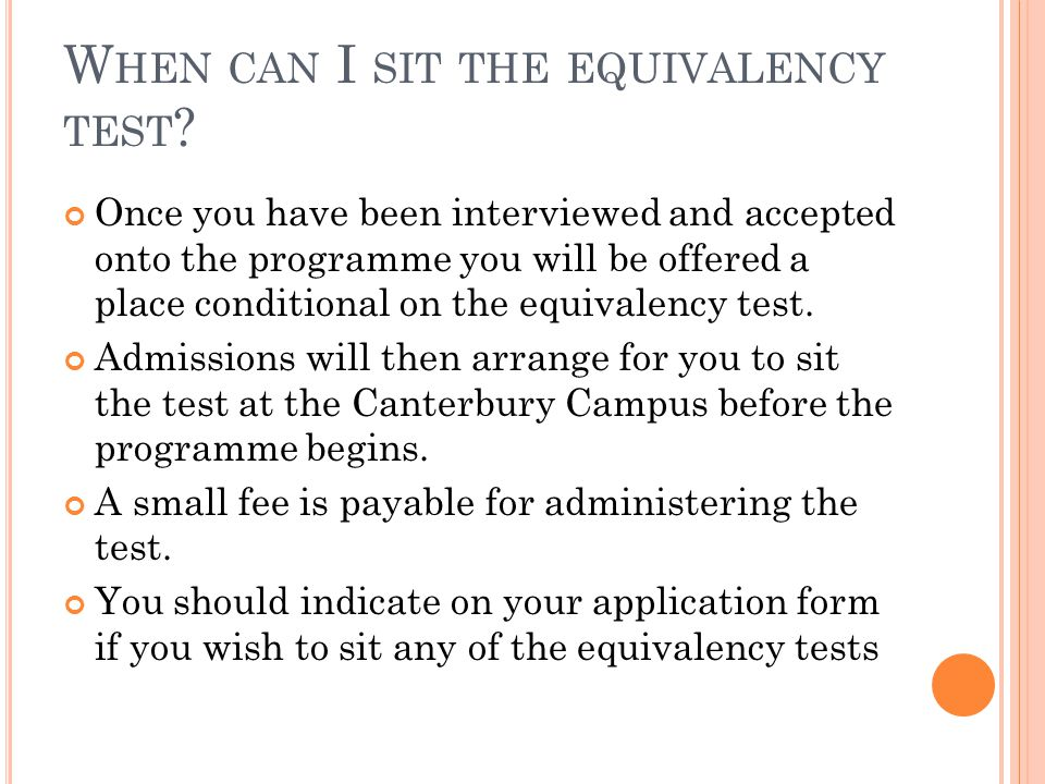 W HEN CAN I SIT THE EQUIVALENCY TEST .
