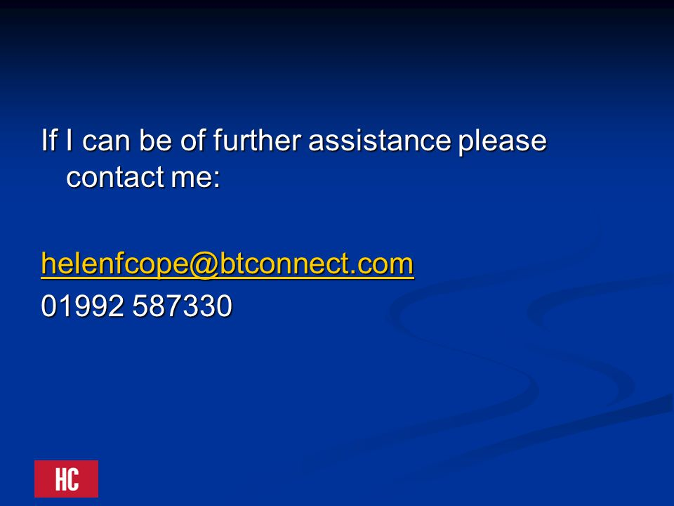 If I can be of further assistance please contact me: helenfcope@btconnect.com 01992 587330