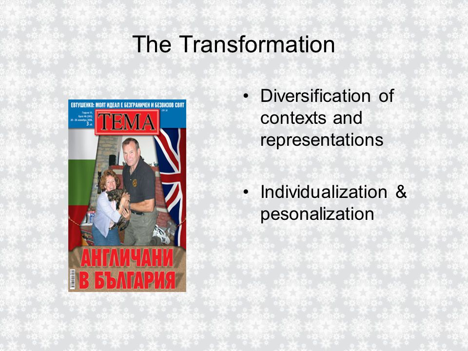 The Transformation Diversification of contexts and representations Individualization & pesonalization