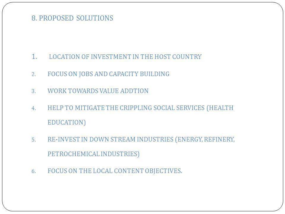 8. PROPOSED SOLUTIONS 1. LOCATION OF INVESTMENT IN THE HOST COUNTRY 2.