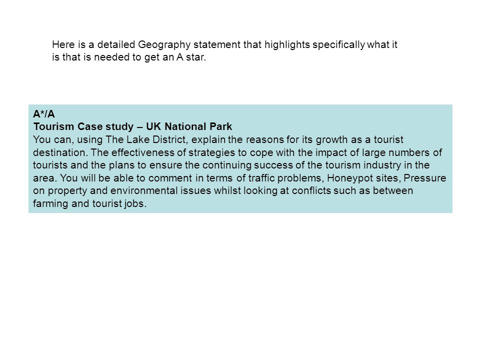 Here is a detailed Geography statement that highlights specifically what it is that is needed to get an A star.