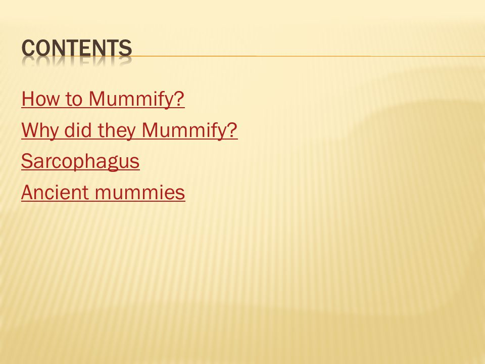 How to Mummify? Why did they Mummify? Sarcophagus Ancient mummies