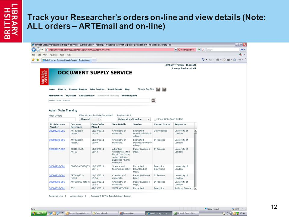 12 Track your Researcher's orders on-line and view details (Note: ALL orders – ARTEmail and on-line)