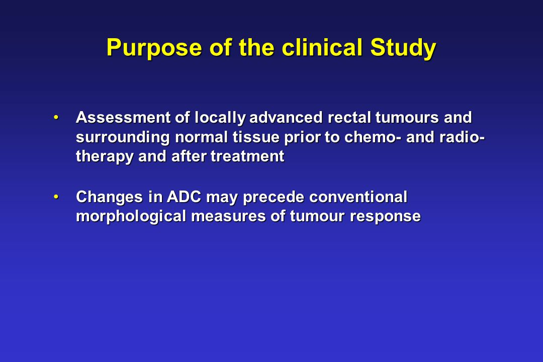 Purpose of the clinical Study Assessment of locally advanced rectal tumours and Assessment of locally advanced rectal tumours and surrounding normal t