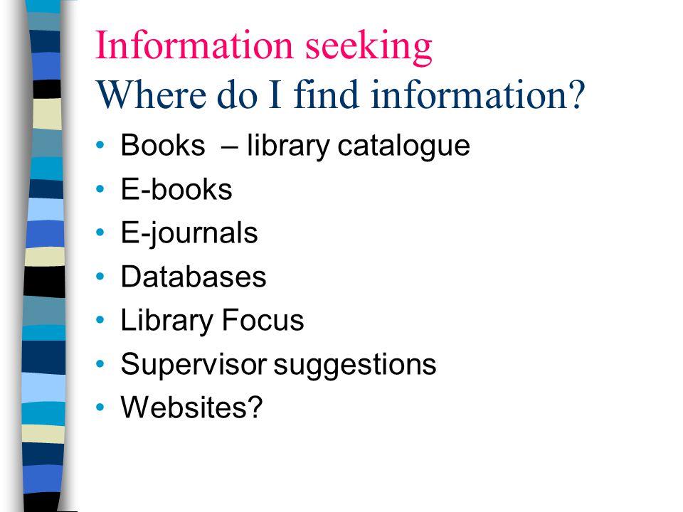 Information seeking What do I do.