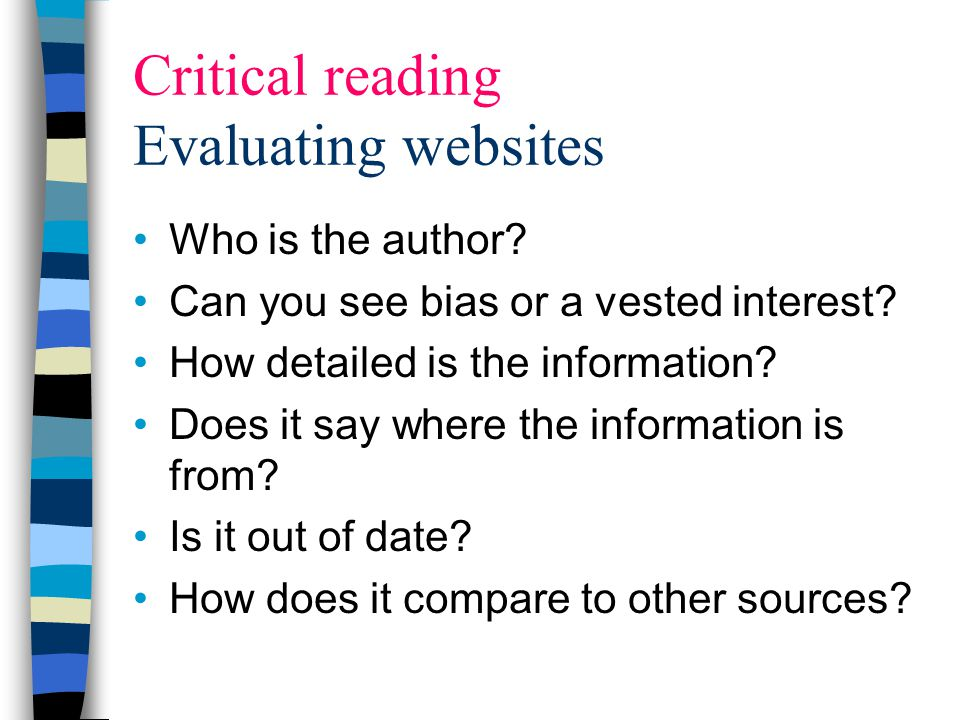 Critical reading Evaluating websites Who is the author.