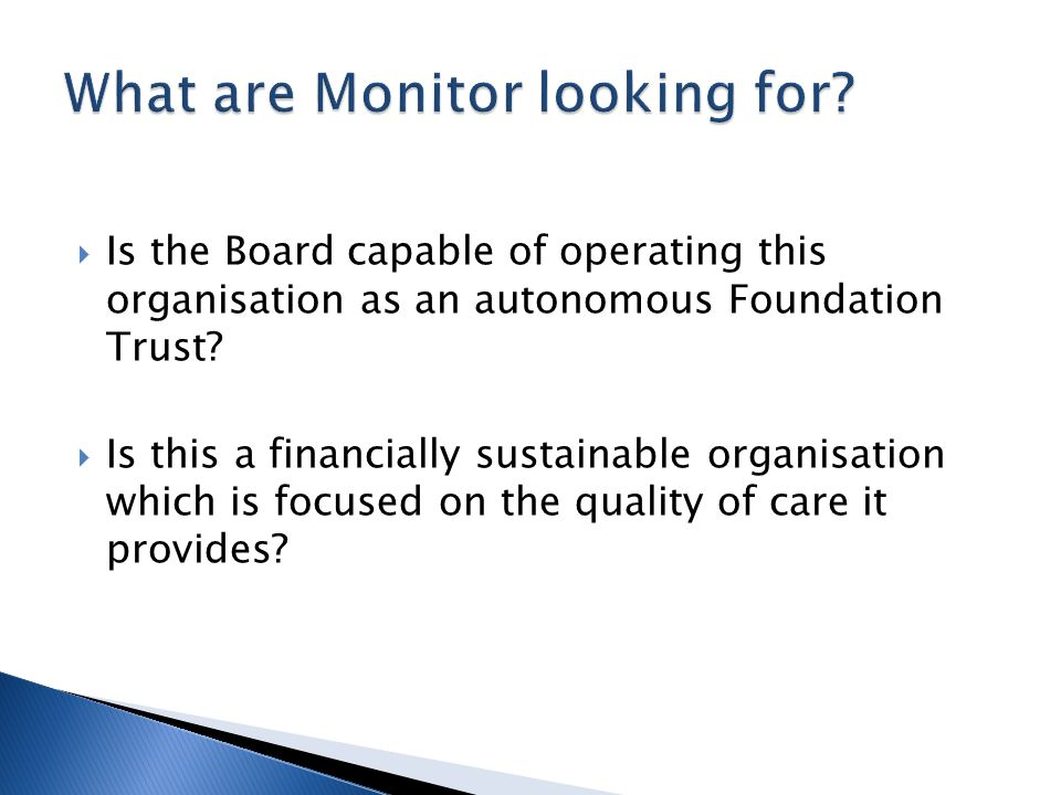  Is the Board capable of operating this organisation as an autonomous Foundation Trust.