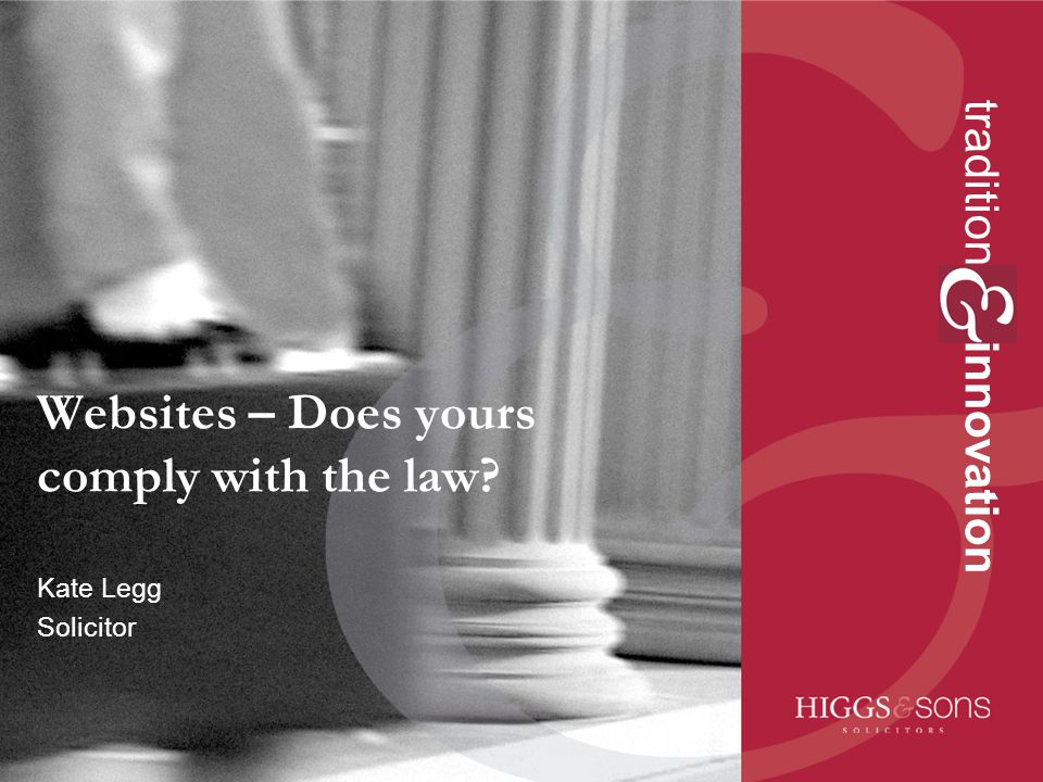 tradition innovation Websites – Does yours comply with the law? Kate Legg Solicitor