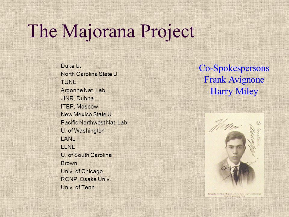 The Majorana Project Duke U. North Carolina State U.