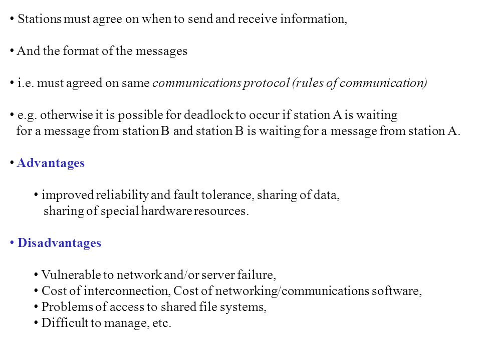 Stations must agree on when to send and receive information, And the format of the messages i.e.