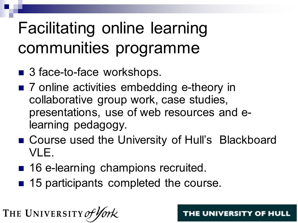 Facilitating online learning communities programme 3 face-to-face workshops.