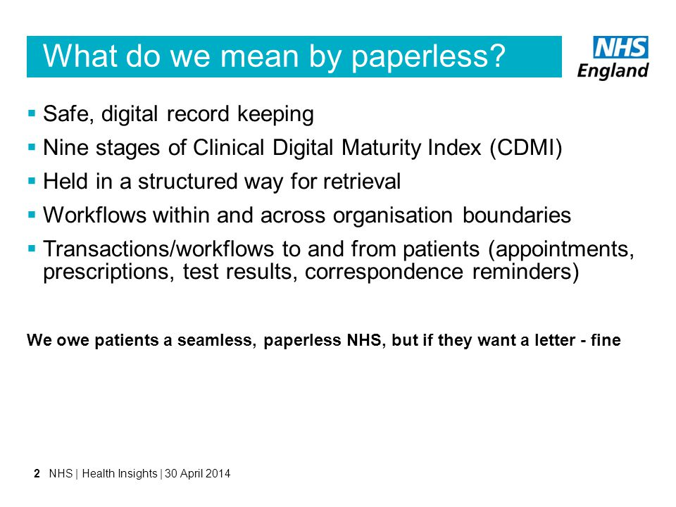 What do we mean by paperless?  Safe, digital record keeping  Nine stages of Clinical Digital Maturity Index (CDMI)  Held in a structured way for re