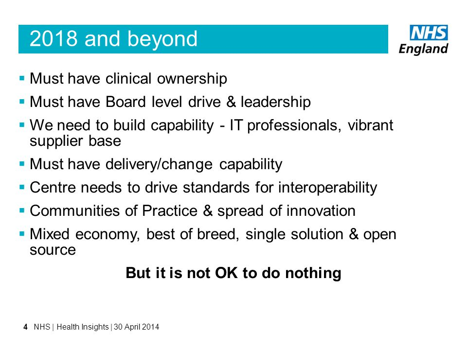 2018 and beyond  Must have clinical ownership  Must have Board level drive & leadership  We need to build capability - IT professionals, vibrant su