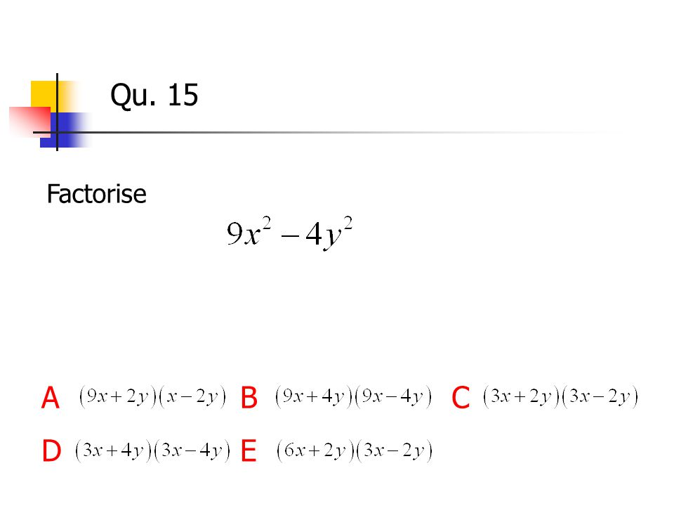 Qu. 15 Factorise ABC DE