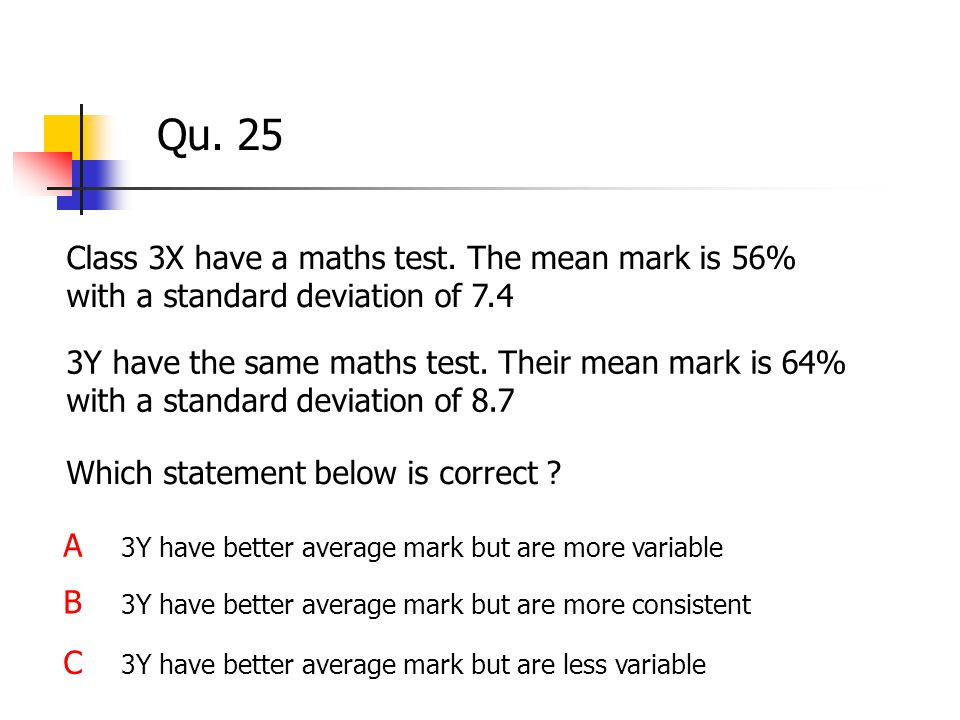 Qu. 25 Class 3X have a maths test.