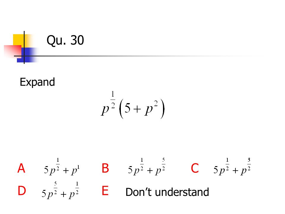 Qu. 30 Expand ABC DE Don't understand