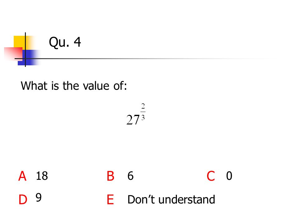 Qu. 4 What is the value of: ABC DE 9 1860 Don't understand