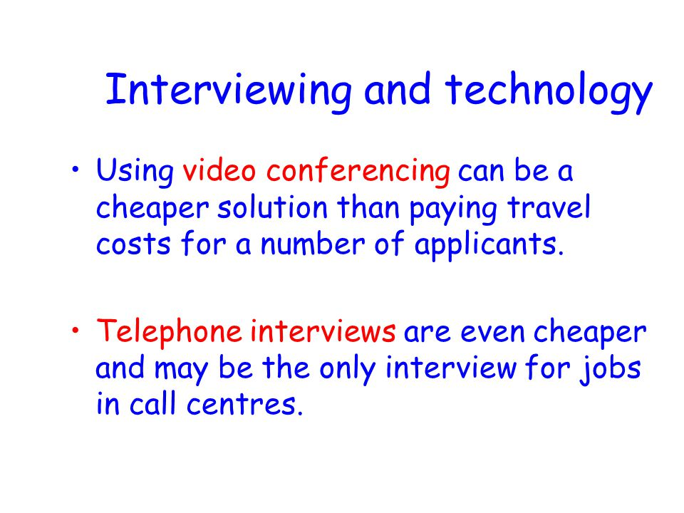 The good interview Be open minded and unbiased Be prepared – read CVs, application forms, think about suitable questions Welcome the interviewee Control the interview Supply information Close interview Follow-up