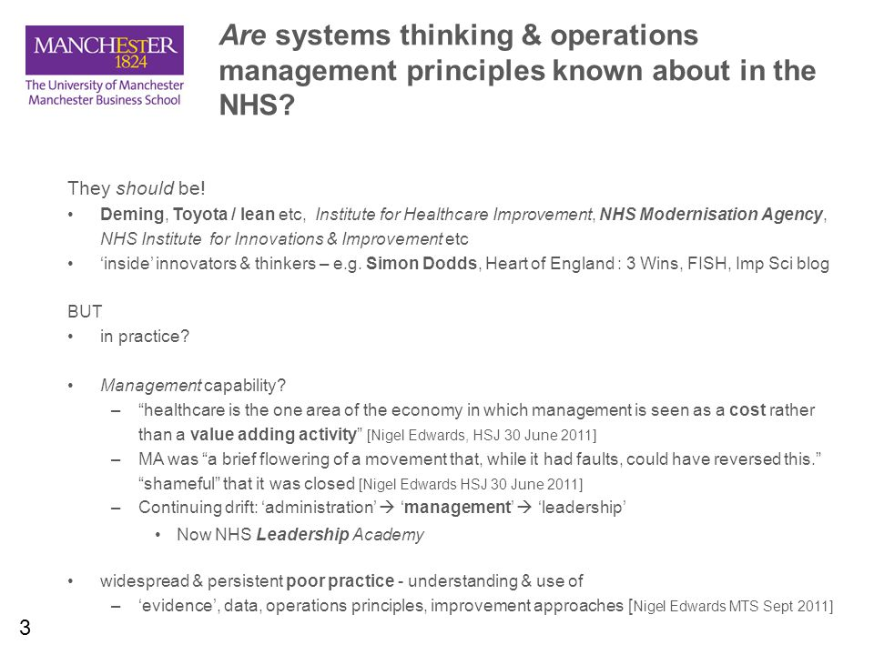 3 Are systems thinking & operations management principles known about in the NHS.