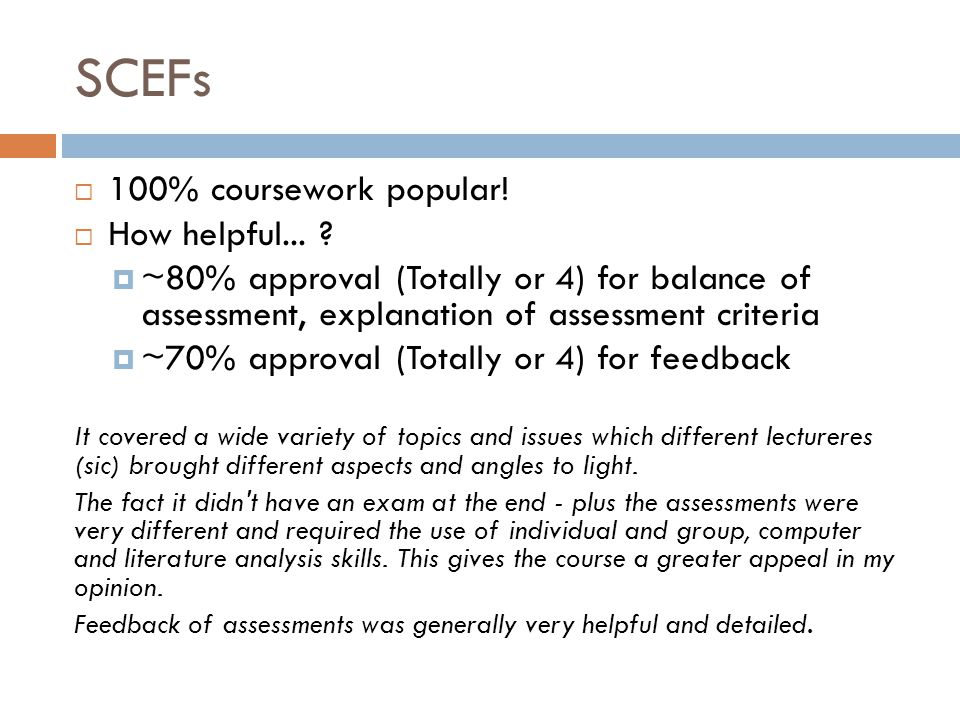 SCEFs  100% coursework popular.  How helpful...