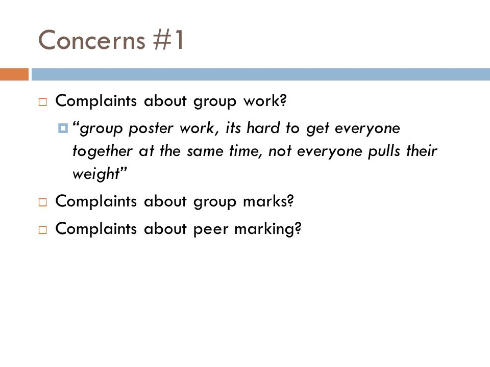 Concerns #1  Complaints about group work.