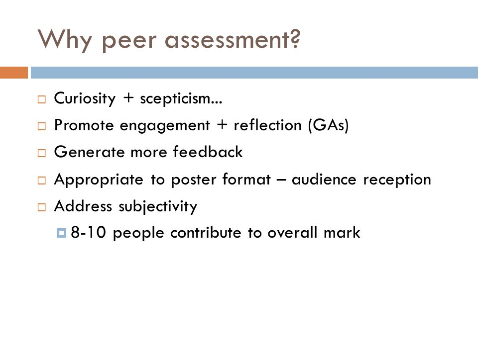 Why peer assessment.  Curiosity + scepticism...
