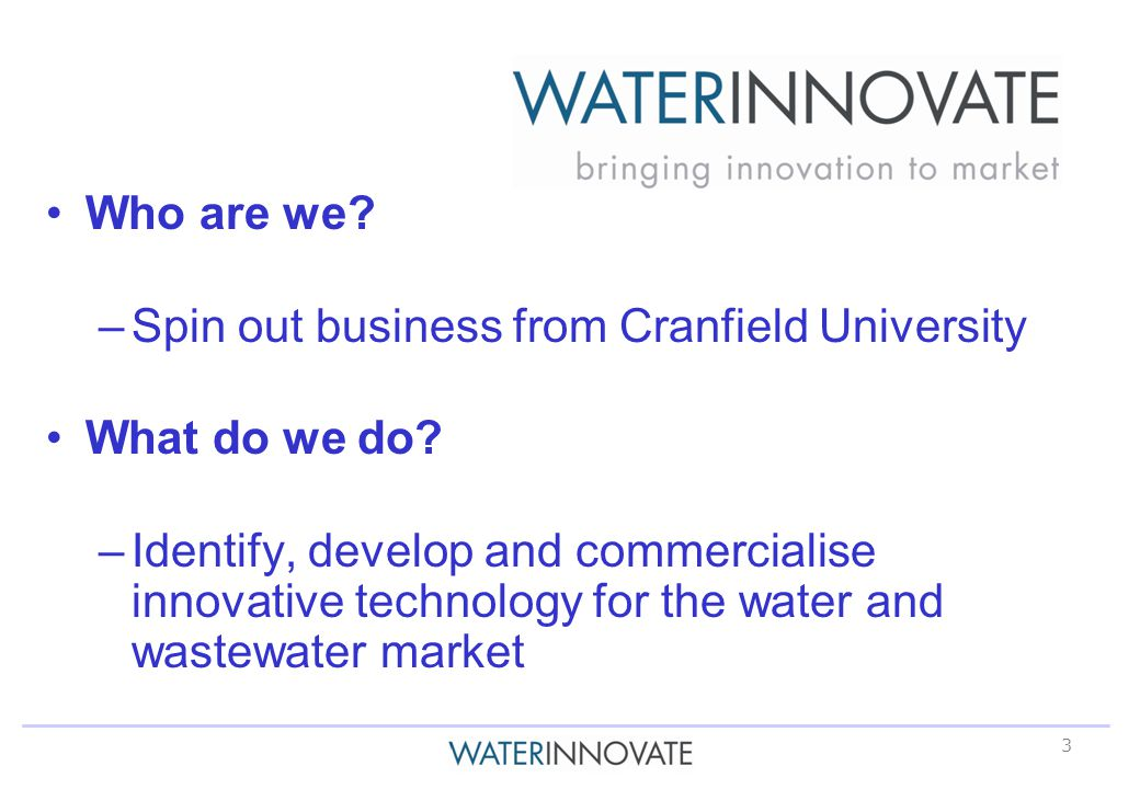 3 Who are we. –Spin out business from Cranfield University What do we do.