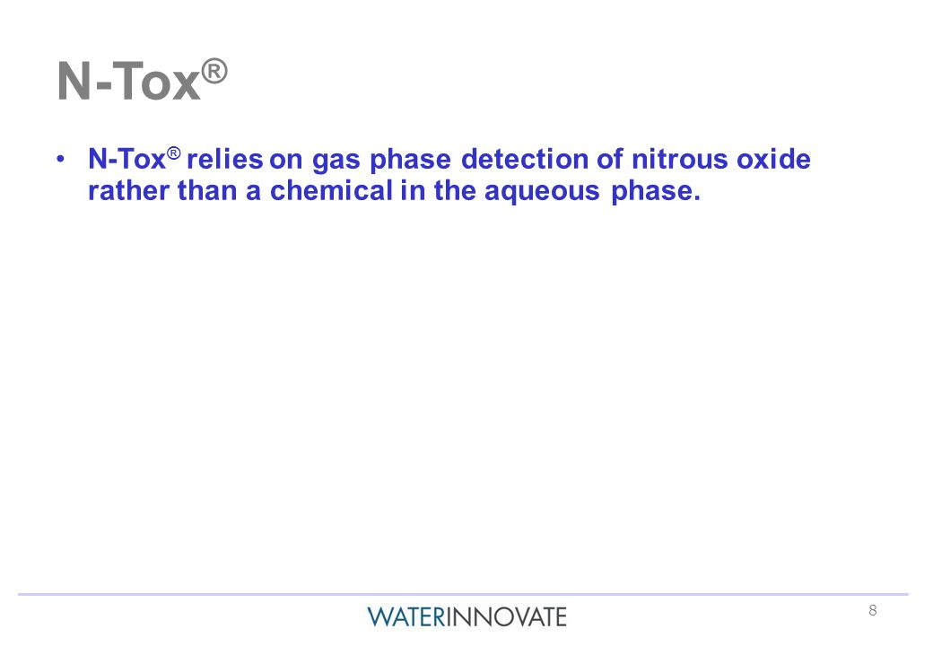 8 N-Tox ® relies on gas phase detection of nitrous oxide rather than a chemical in the aqueous phase.