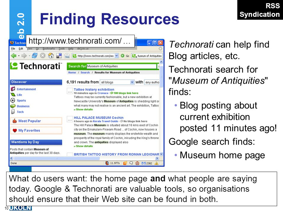 A centre of expertise in digital information managementwww.ukoln.ac.uk 10 Finding Resources Technorati can help find Blog articles, etc.