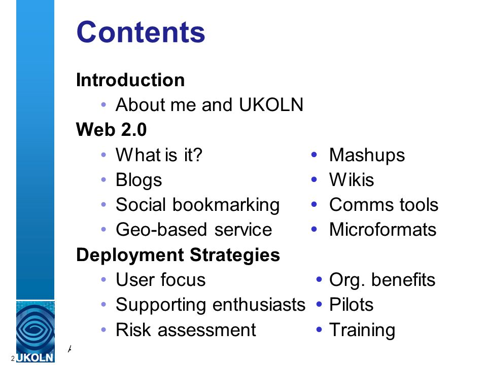 A centre of expertise in digital information managementwww.ukoln.ac.uk 2 Contents Introduction About me and UKOLN Web 2.0 What is it.