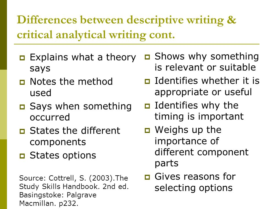 Differences between descriptive writing & critical analytical writing cont.