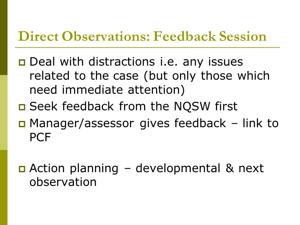 Direct Observations: Feedback Session  Deal with distractions i.e.