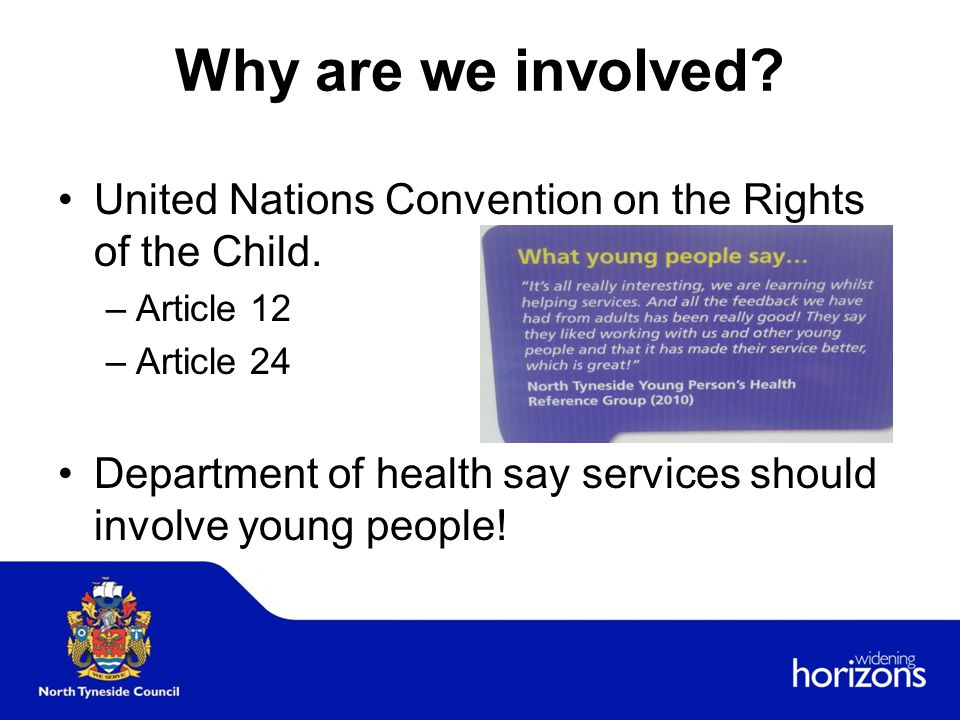 Why are we involved. United Nations Convention on the Rights of the Child.