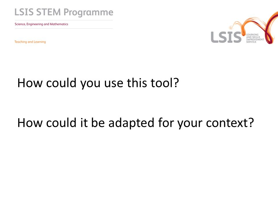 How could you use this tool? How could it be adapted for your context?