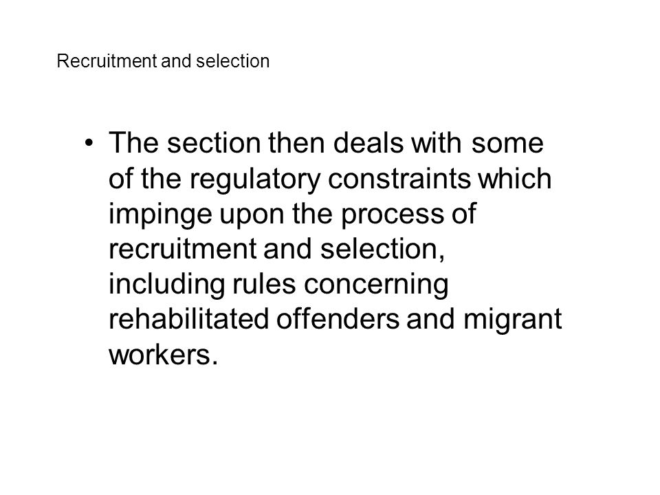 RECRUITMENT AND SELECTION Organisations have to decide the terms on which to engage workers.