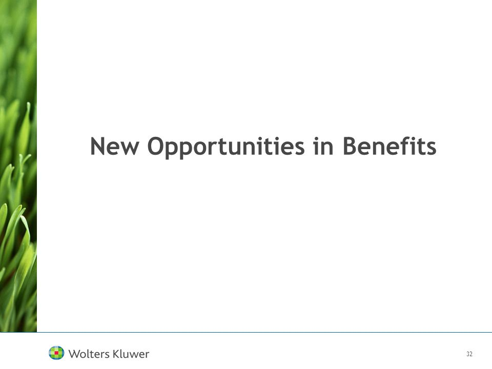 32 New Opportunities in Benefits