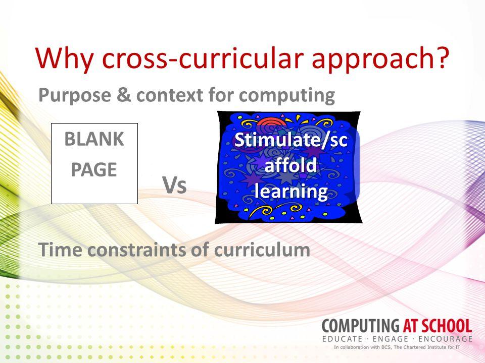 Why cross-curricular approach.
