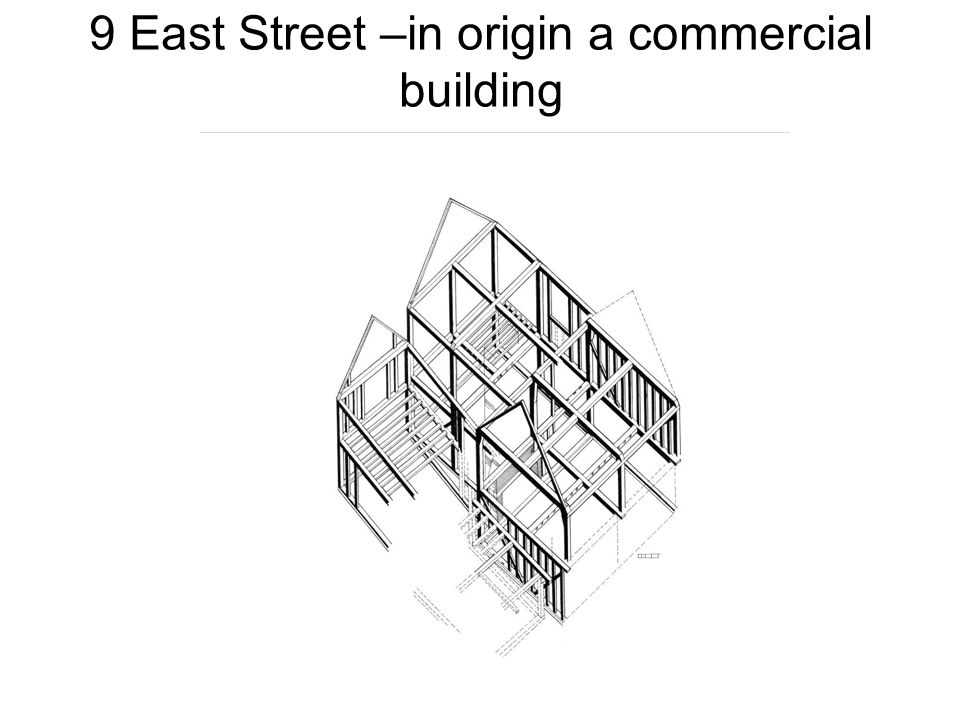 9 East Street –in origin a commercial building