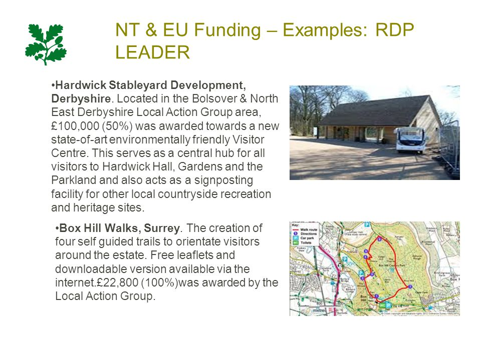 NT & EU Funding – Examples: RDP LEADER Hardwick Stableyard Development, Derbyshire. Located in the Bolsover & North East Derbyshire Local Action Group