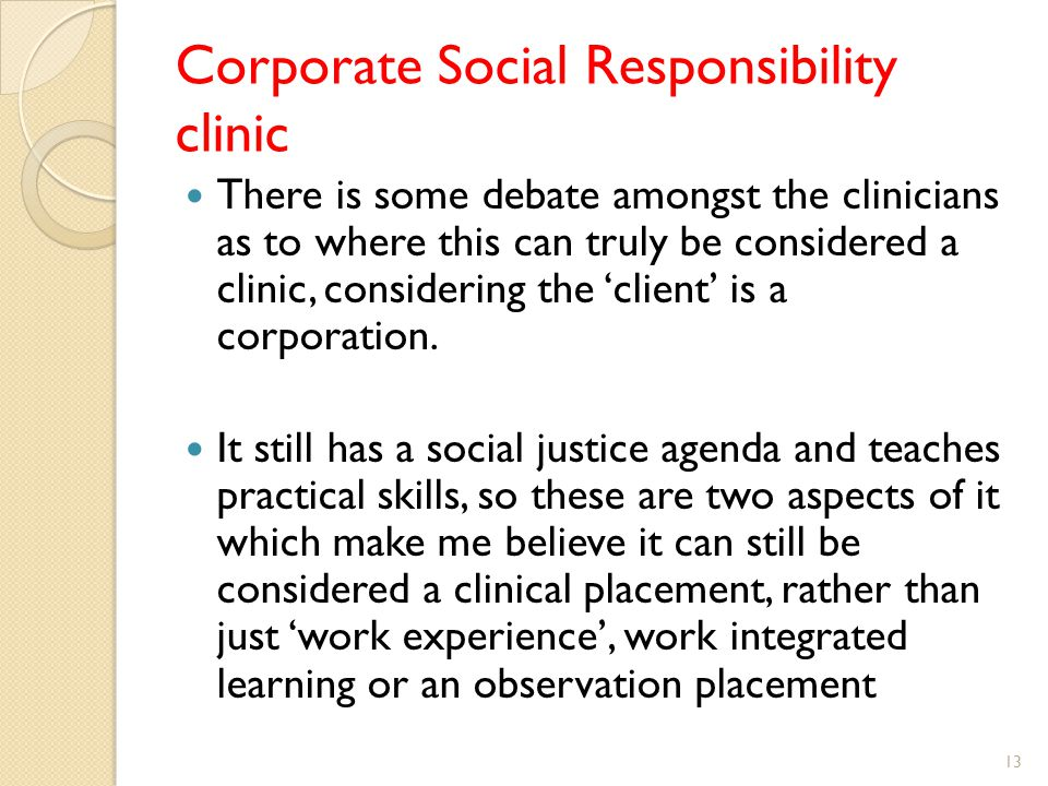Corporate Social Responsibility clinic There is some debate amongst the clinicians as to where this can truly be considered a clinic, considering the