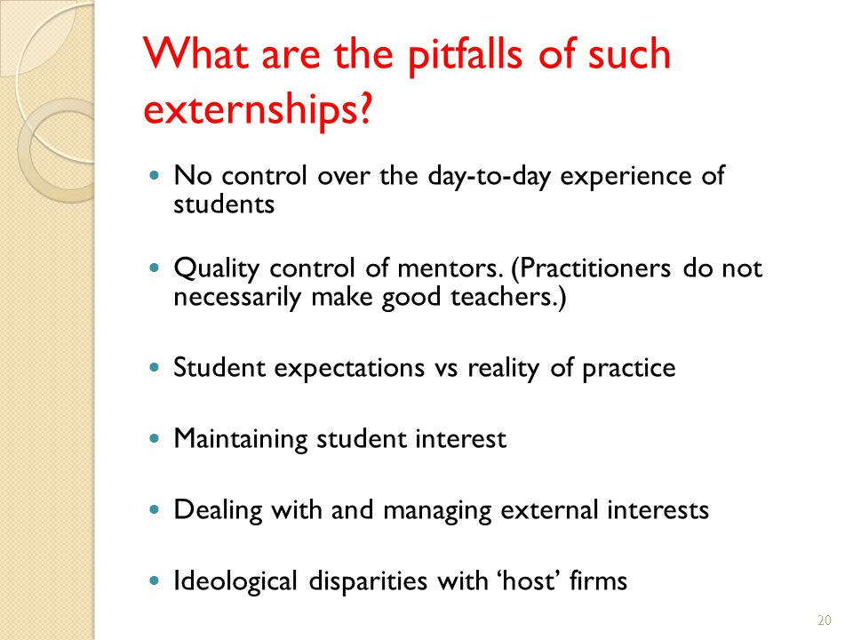 What are the pitfalls of such externships.