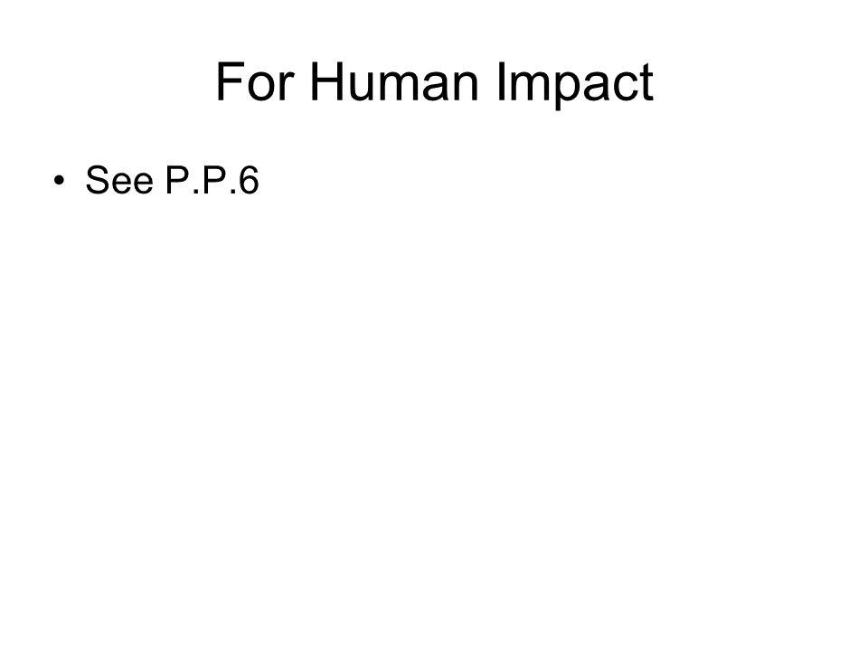 For Human Impact See P.P.6