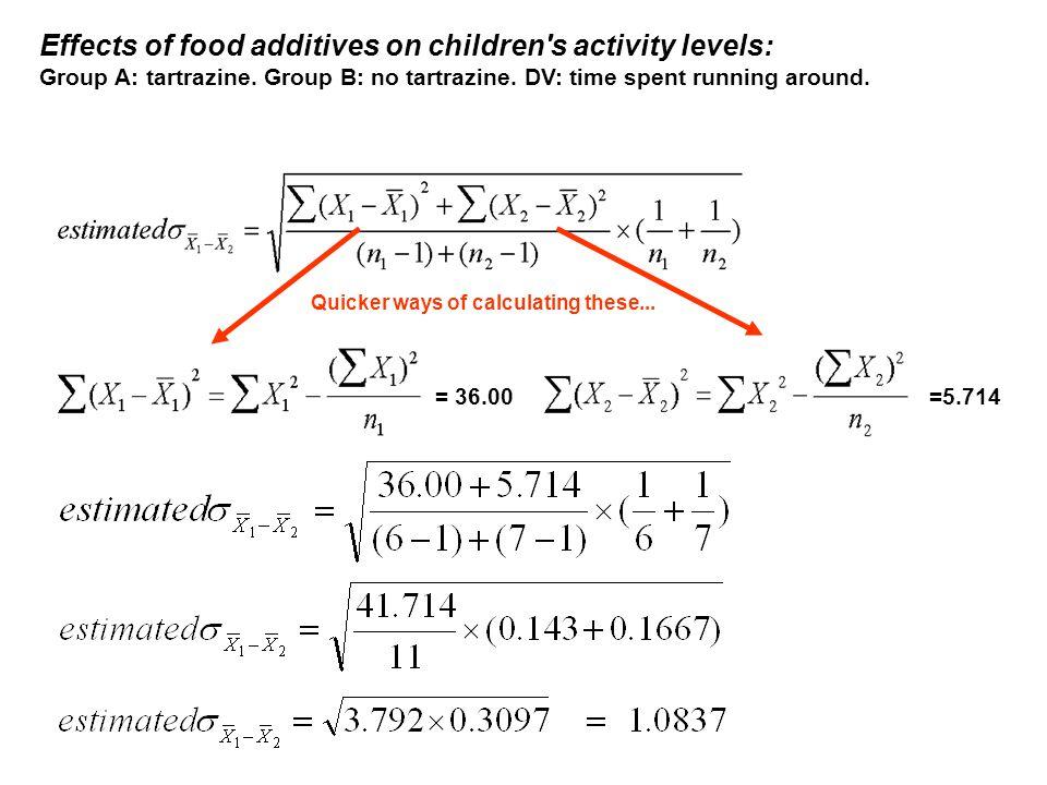 Effects of food additives on children's activity levels: Group A: tartrazine. Group B: no tartrazine. DV: time spent running around. bottom line of eq